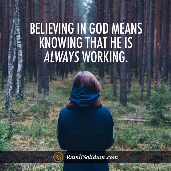 RamliSolidum - Believing in God Means He is Always Working