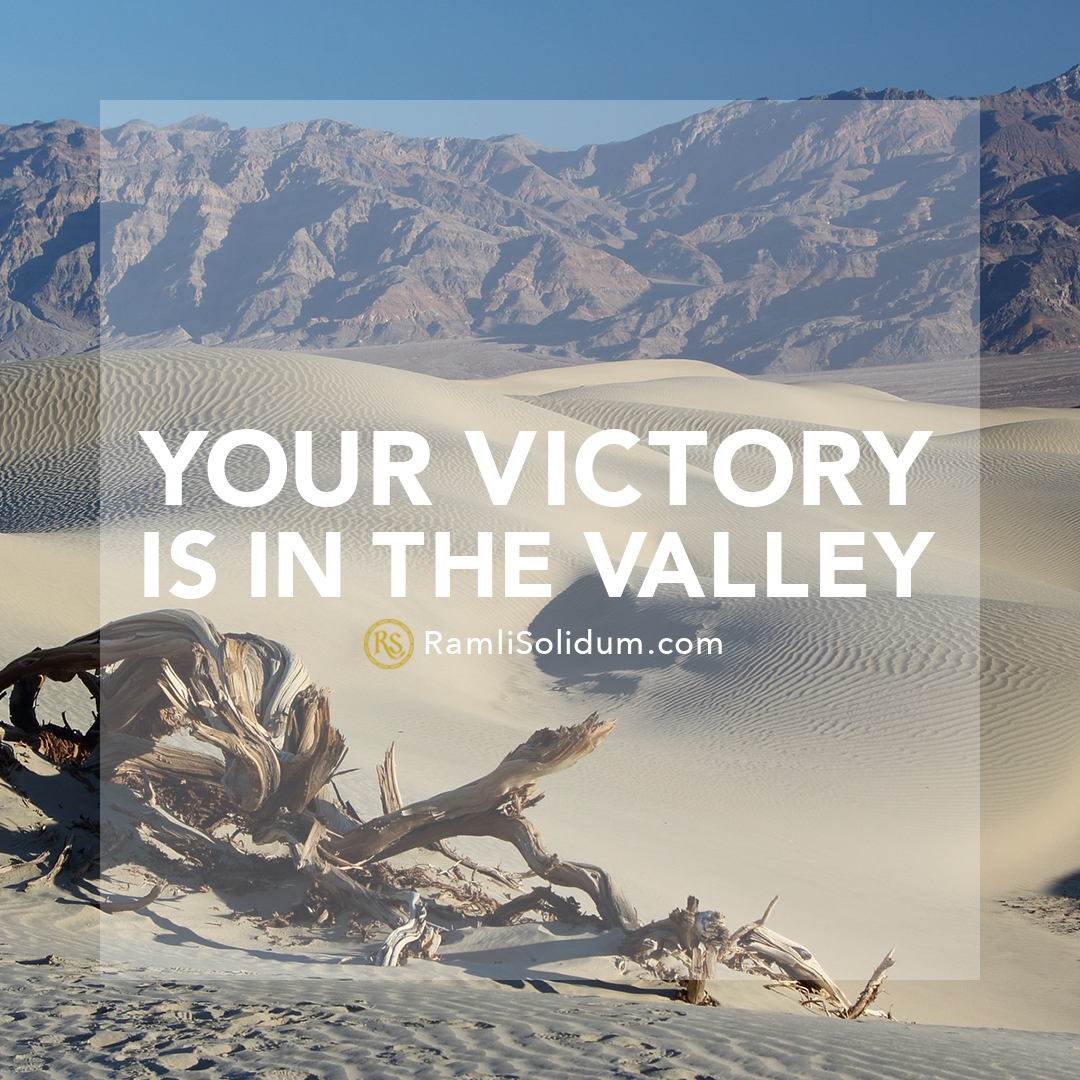 Your Victory Is In Your Valley